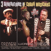 Patato, Lucrecia y Paquito | 3 Generations of Cuban Musicians