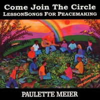 Paulette Meier | Come Join the Circle: Lessonsongs for Peacemaking
