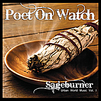 Poet On Watch | Sageburner: Urban World Music, Vol. 1