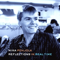 Mika Pohjola | Reflections in Real Time