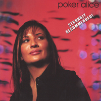 Poker Alice | Strongly Recommended!