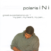 polaris InI | Great Expectations Vol. 1 my pain, my heart, my pen...