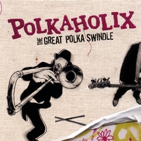 Polkaholix | The Great Polka Swindle