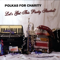 Polkas For Charity | Let's Get This Party Started