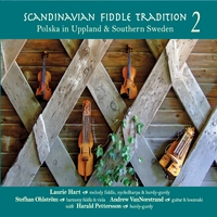 Laurie Hart, Stefhan Ohlström, Andrew VanNorstrand & Harald Pettersson | Polska in Uppland & Southern Sweden, Vol. 2 of Scandinavian Fiddle Tradition