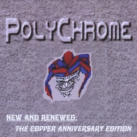 PolyChrome | New and Renewed: The Copper Anniversary Edition