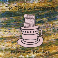 Poncho in Paradise | Tea Time in Purgatory