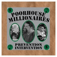 Poorhouse Millionaires | Prevention Intervention