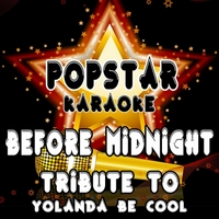 Popstar Karaoke | Before Midnight (Tribute to Yolanda Be Cool)