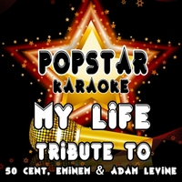 Popstar Karaoke | My Life (Tribute to 50 Cent, Eminem and Adam Levine)