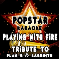 Popstar Karaoke | Playing With Fire (Tribute to Plan B and Labrinth)