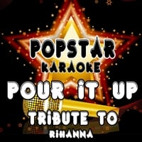Popstar Karaoke | Pour It Up (Tribute to Rihanna)