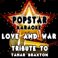 Popstar Karaoke | Love and War: Tribute to Tamar Braxton