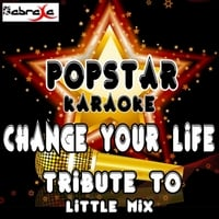 Popstar Karaoke | Change Your Life (A Tribute to Little Mix)