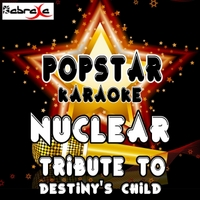 Popstar Karaoke | Nuclear (A Tribute to Destiny's Child)