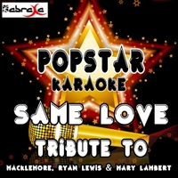 Popstar Karaoke | Same Love: A Tribute to Macklemore, Ryan Lewis & Mary Lambert