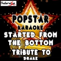 Popstar Karaoke | Started from the Bottom (A Karaoke Tribute to Drake)