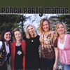 Porch Party Mamas: Porch Party Mamas