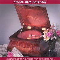 Porter Music Box Co. | Music Box Ballads
