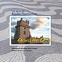Portuguese Heritage Band Project & Wesley Ferreira | Across the Ocean: The Music of Bandas Filarmonicas