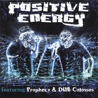 Positive Energy feat. Prophecy & DUB Colossus | Positive Energy