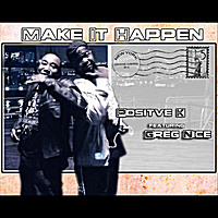 Positive K & Greg Nice | Make It Happen