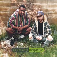 Positively Negative | Positively Negative