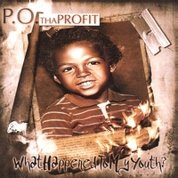 P.O. Tha Profit | What Happened To My Youth?
