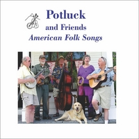Potluck Folk Singers | Potluck and Friends: American Folk Songs
