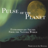 Pulse of the Planet Audio Journeys | Extraordinary Sounds from the Natural World