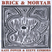 Kate Power & Steve Einhorn | Brick & Mortar