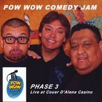 Pow Wow Comedy Jam | Phase Three Live at Couer D'Alene Casino