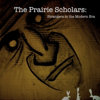 The Prairie Scholars | Strangers in the Modern Era