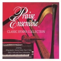 Praise Ensemble | Classic Hymns Collection