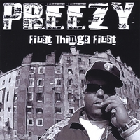 Preezy | First Things First