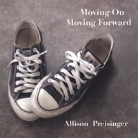Allison Preisinger | Moving On, Moving Forward