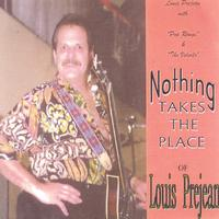 Louis Prejean | Nothing Takes The Place