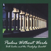 Bill Carter and the Presbybop Quartet | Psalms Without Words