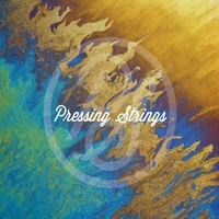 Pressing Strings | Pressing Strings