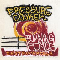 Pressure Cooker | Burning Fence