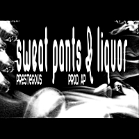 Prestegous & Ap Green Eagle Productions | Sweat Pants & Liquor EP