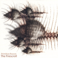 Primitive Reason | The Firescroll (Import)
