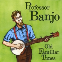 Professor Banjo | Old Familiar Tunes