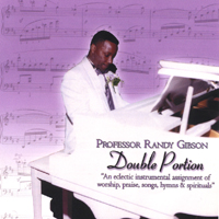 Professor Randy Gibson | Double Portion