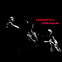 Project Trio | Project Trio Live Cuts: #2