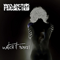 Projected | Watch It Burn