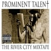 Prominent Talent : The River City Mixtape