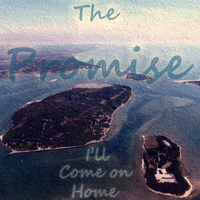 The Promise | I'll Come on Home