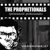 The Prophetionals | Kwik2hearslow2speak