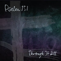 Psalm 151 | Through It All